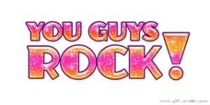 you guys rock
